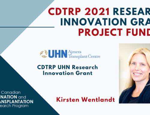 CDTRP UHN Research Innovation Grant awardee – Feasibility of Integrating Patient Reported Outcome Measures and Activity Metrics in a Palliative Care Transplant Program to Improve Function Pre- and Post-Lung Transplant (Kirsten Wentlandt)