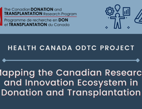 Share your views on the donation and transplantation research and innovation ecosystem in Canada